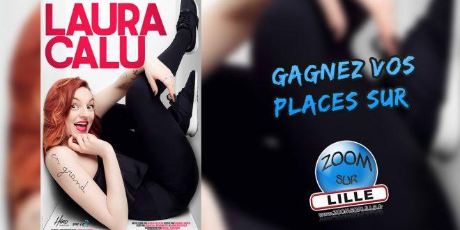 Gagnez vos places pour le spectacle de Laura Calu « En Grand » au Splendid de Lille