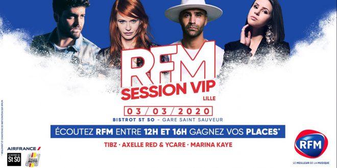 Gagnez vos places pour la RFM SESSION VIP à Lille