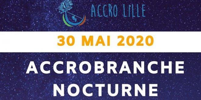 Samedi 30 mai 2020, Accro Lille propose de l'accrobranche de nuit - Zoom Sur Lille
