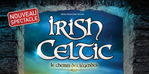 Le spectacle IRISH CELTIC – Le Chemin des Légendes au Kursaal de Dunkerque est reporté au mardi 14 décembre 2021