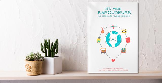 Les Minis Baroudeurs – Le Carnet de Voyage Solidaire