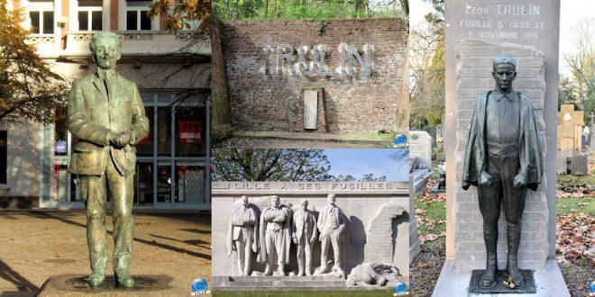 [Monument Lillois – 27] Monuments et Statues en hommage à Léon Trulin
