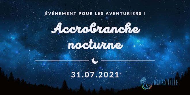 Samedi 31 juillet 2021, Accro Lille propose de l'accrobranche nocturne